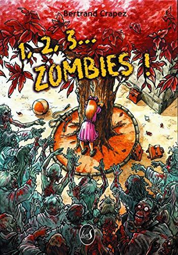 1 2 3 Zombies ! – Bertrand Crapez