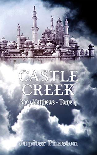 Kacy Matthews – Castle Creek tome 4 de Jupiter Phaeton.