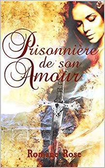 Prisonnière de son amour – Romane Rose