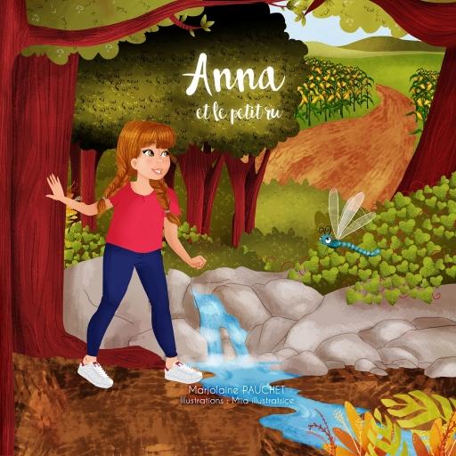 Anna et le petit ru – Marjolaine Pauchet