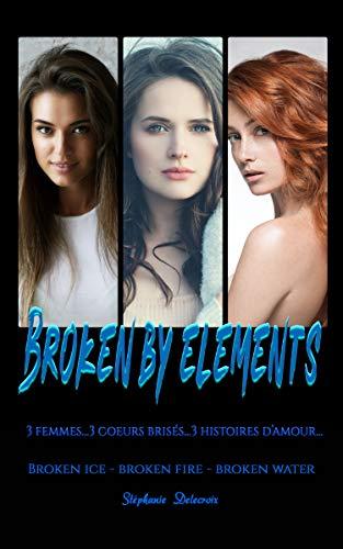 Broken Fire – Stéphanie Delecroix