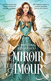 De Miroir et d'Amour – JC Staignier et Julie-Anne B.