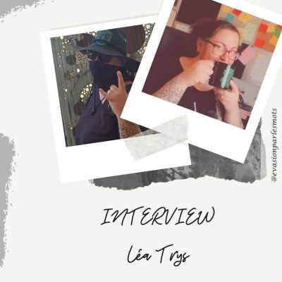 Interview de Léa Trys par Rachel