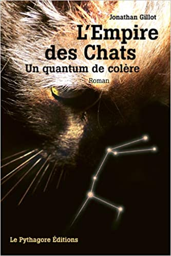 L'empire des chats , un quantum de colère – Jonathan Gillot