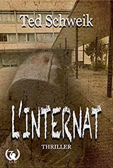L'Internat –   Ted Schweik