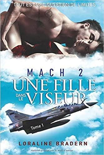 Mach 2 (tome 1) : Une fille dans le viseur – Loraline Bradern
