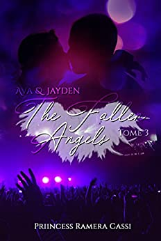 The Fallen Angels (Tome 3) : Ava & Jayden – Priincess Ramera Cassi