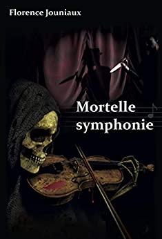 Mortelle Symphonie – Florence Jouniaux