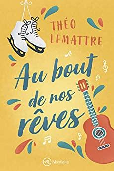 Au bout de nos rêves – Theo Lemattre