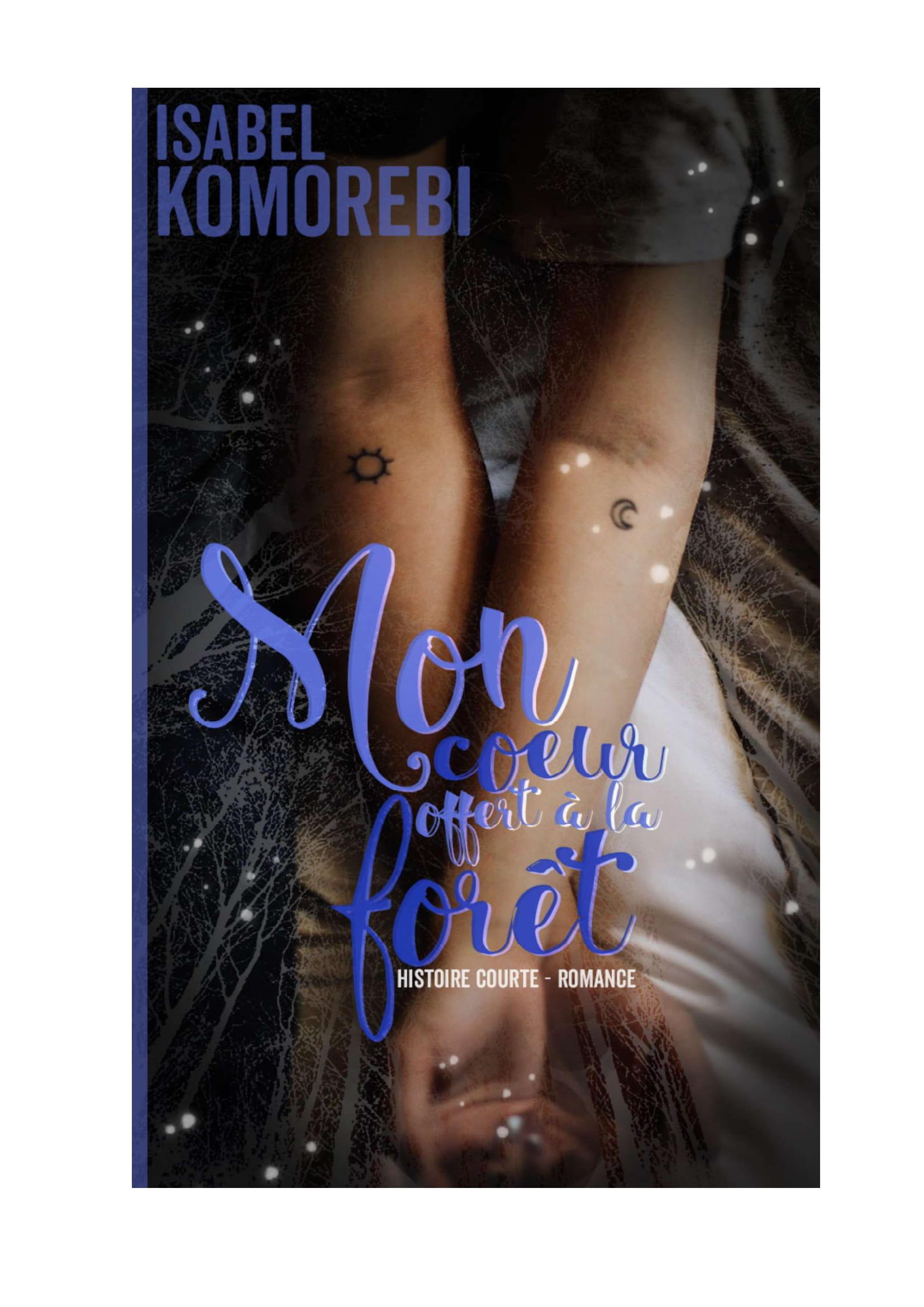 Mon coeur offert à la forêt – Isabel Komorebi