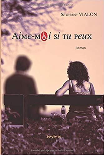 Aime-moi si tu peux – Séverine Vialon
