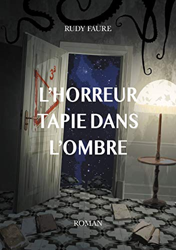L'horreur tapie dans l'ombre –  Rudy Faure.