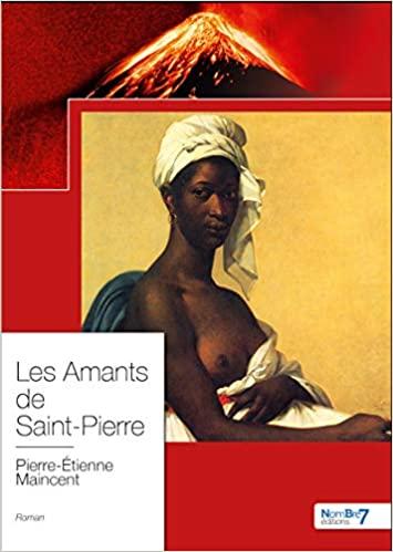 Les amants de Saint-Pierre – Pierre Étienne Maincent