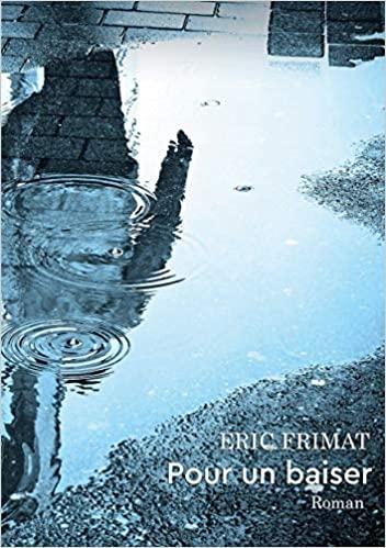 Pour un baiser – Eric Frimat