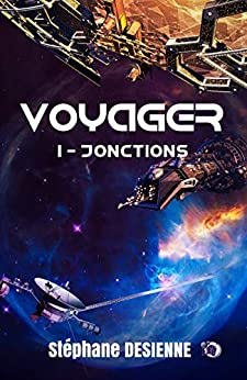 Voyager : Jonctions (tome 1) – Stéphane Desienne