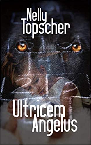 Ultricem Angélus – Nelly Topscher