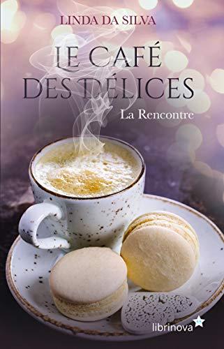 Le Café des Délices : La Rencontre – Linda Dasilva