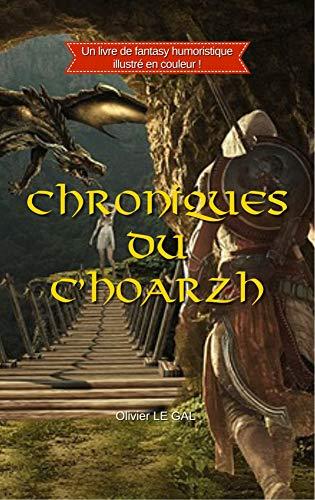 Chroniques du C'Hoarzh – Olivier Le Gal