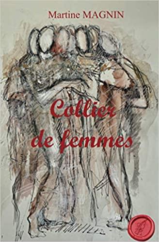 Collier de Femmes – Martine Magnin
