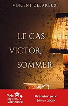Le cas Victor Sommer – Vincent Delareux