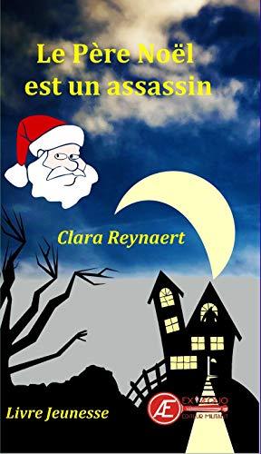 Le Père Noël est un assassin – Clara Reynaert