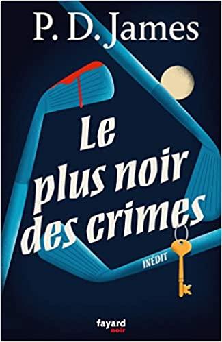 Le plus noir des crimes – P.D James