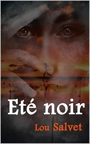 Eté Noir – Lou Salvet