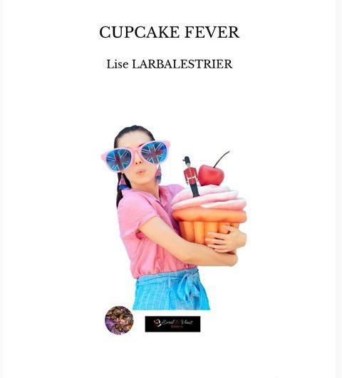 Cupcake Fever – Lise Larbalestrier