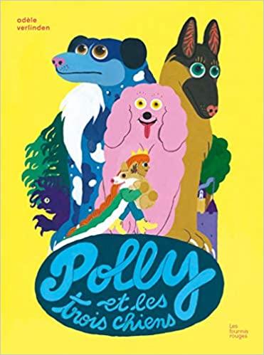 Polly et les trois chiens – Adèle Verlindeu