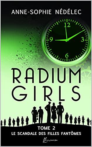 Radium Girls (tome 2 ) – Anne-Sophie Nédélec