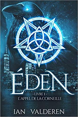 Eden livre I : l'appel de la Corneille – Ian Valderen