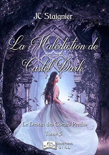 La malédiction de Castel Dark (tome 5) – JC Staignier