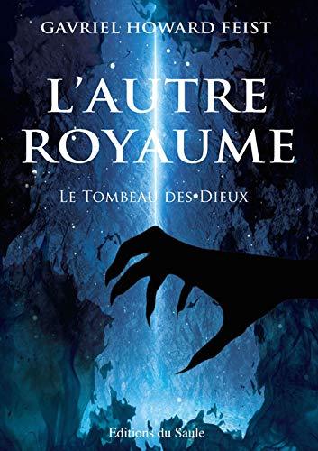 Le Tombeau des Dieux (tome 2) – Gavriel Howard Feist