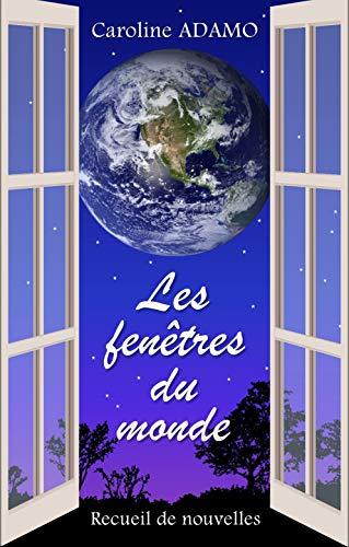 Les fenêtres du monde – Caroline Adamo
