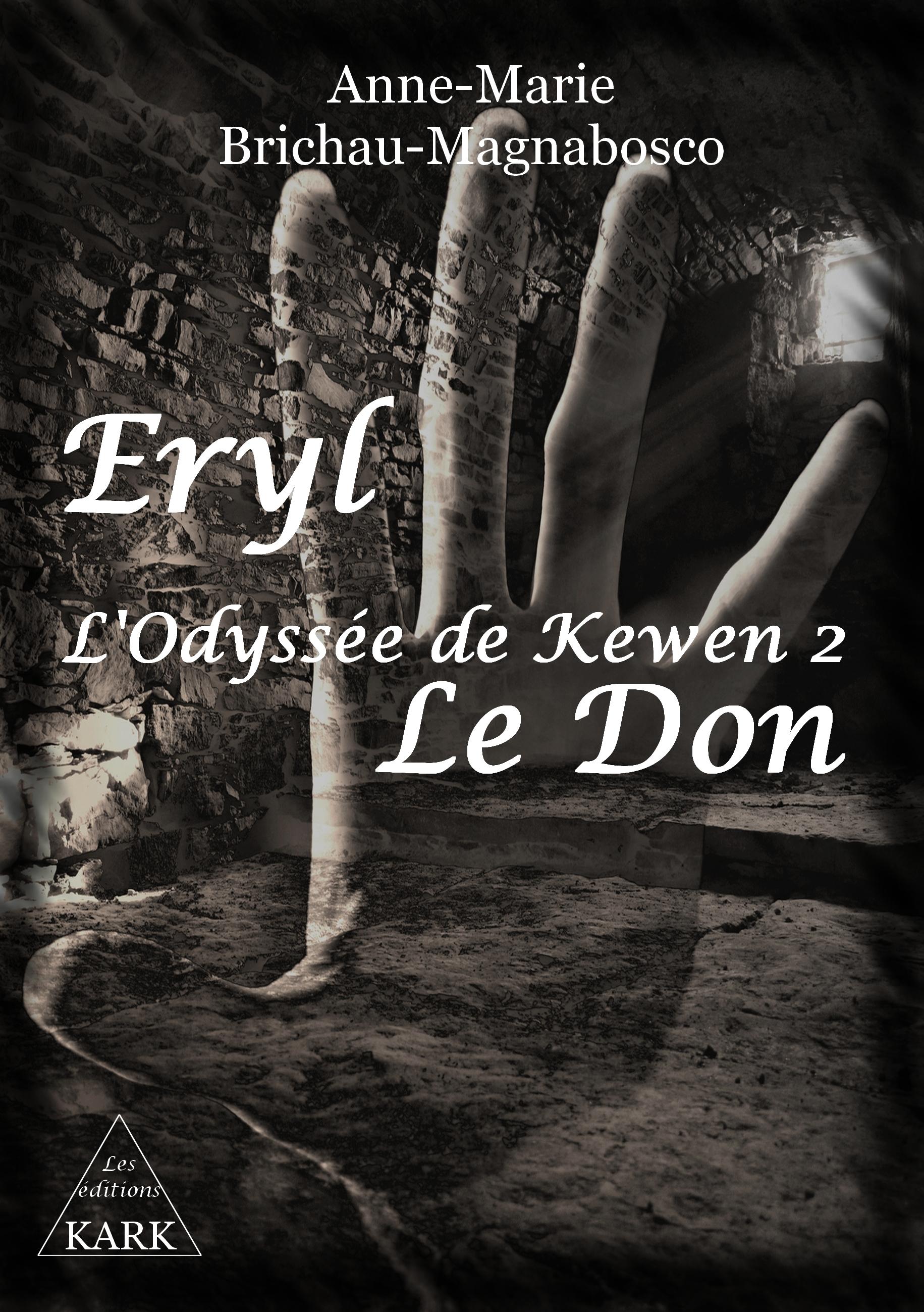 Eryl l'Odyssée de Kewen 2: Le Don – Anne-Marie Brichau-Magnabosco