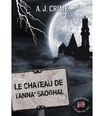 Le château de Tanna'Saoghal  – A.J Crime