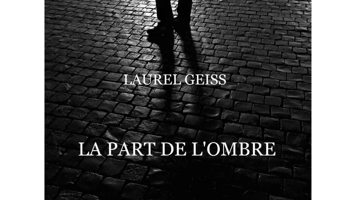 La part de l'ombre – Laurel Geiss