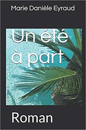 Un été à part – Marie Danièle Eyraud