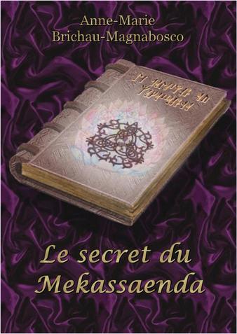 Le secret du Mekassaenda – Anne-Marie Brichau-Magnabosco – Illustrations : Florence Prado-Brichau