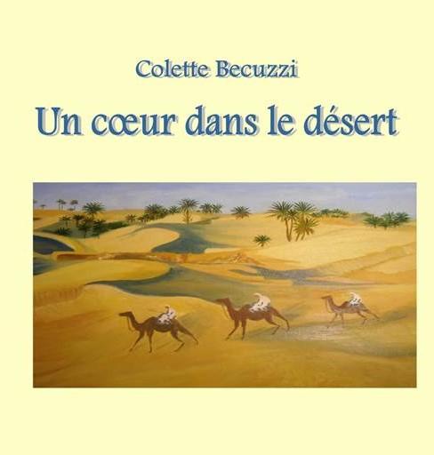 Un coeur dans le désert - Colette Becuzzi