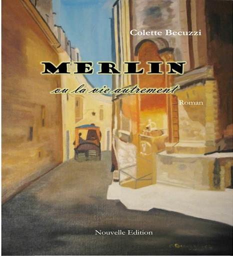 Merlin ou la vie autrement – Colette Becuzzi