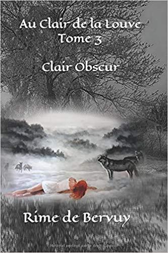 Au Clair de la Louve – Clair Obscur (tome 3) : Rime de Bervuy