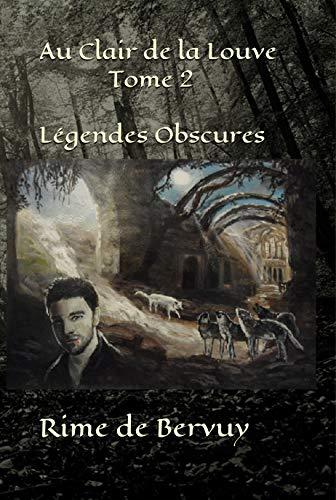 Au Clair de la Louve – Légendes Obscures (tome 2) – Rime de Bervuy
