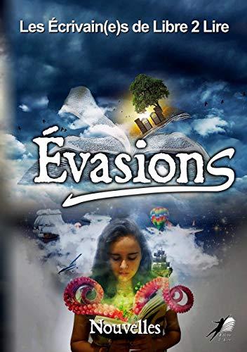 Evasions : recueil de nouvelles – Collectif