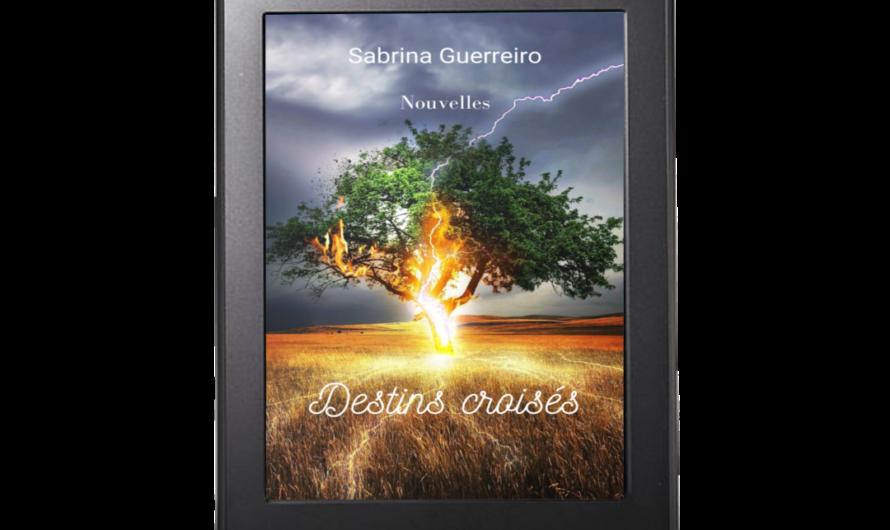 Destins Croisés – Sabrina Guerreiro