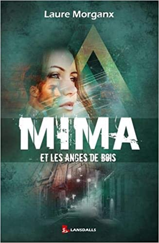 Mima et les anges de bois – Laure Morganx