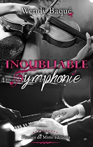 Inoubliable Symphonie – Wendy Baqué