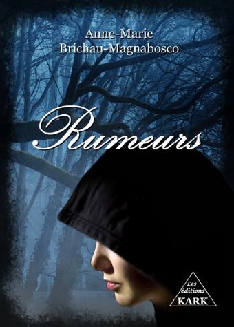 Rumeurs – Anne-Marie Brichau-Magnabosco Illustrations : Florence Prado-Brichau