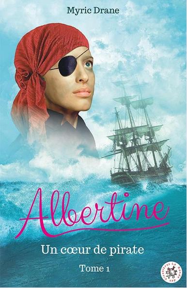 Albertine T1 : Un cœur de pirate – Myric Drane